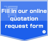 Fill in our online quotation request form